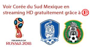 Voir Corée du Sud Mexique en streaming HD gratuitement