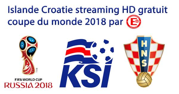 Islande Croatie streaming HD gratuit coupe du monde 2018