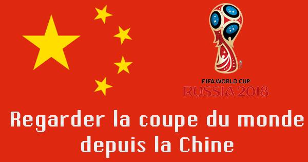 Regarder la coupe du monde en Chine