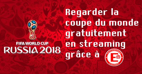 Regarder la coupe du monde en streaming gratuitement