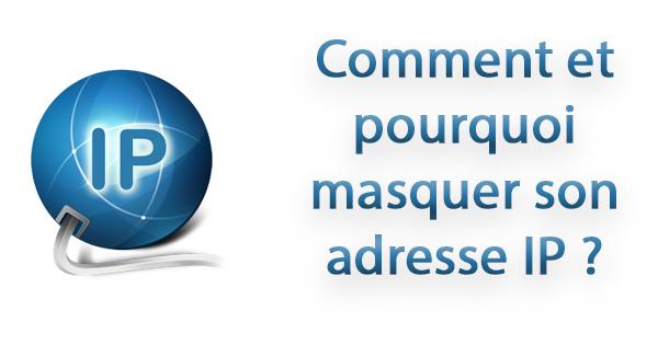 Masquer son adresse IP