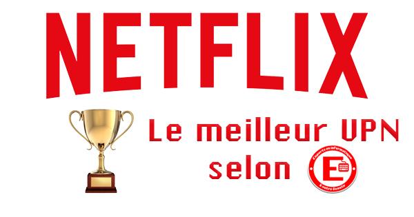 VPN Netflix : quel fournisseur ?