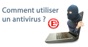 Comment utiliser un antivirus ?